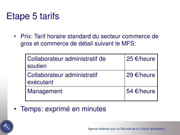 Etape 5 tarifs