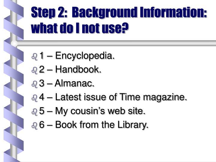 Step 2:  Background Information: