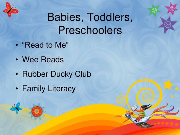 Babies, Toddlers, Preschoolers