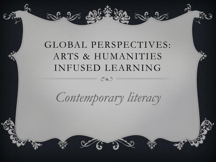 Global perspectives arts humanities infused learning