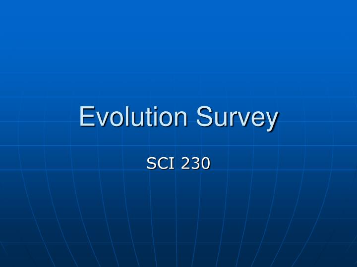 Evolution survey