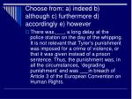 choose from a indeed b although c furthermore d accordingly e however2