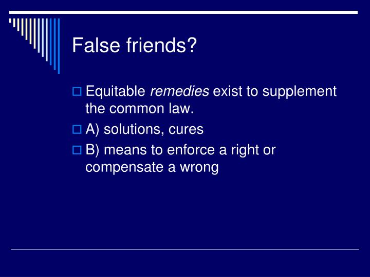 False friends?