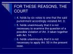for these reasons the court1