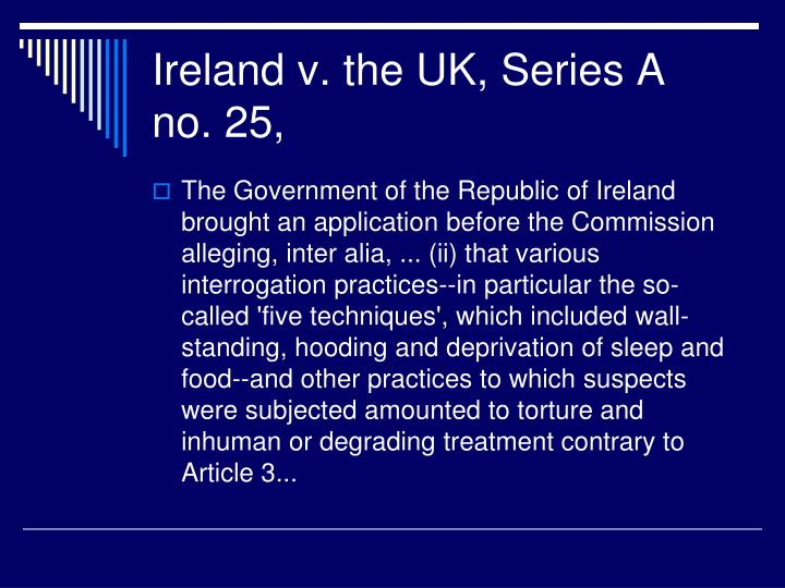 Ireland v. the UK, Series A no. 25,