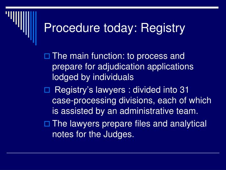 Procedure today: Registry