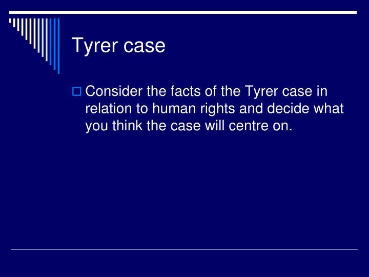 Tyrer case