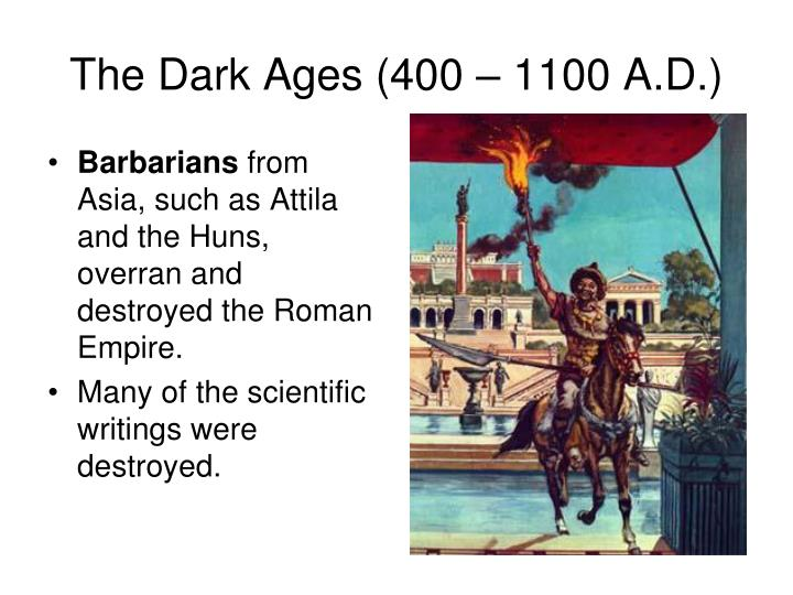 The Dark Ages (400 – 1100 A.D.)