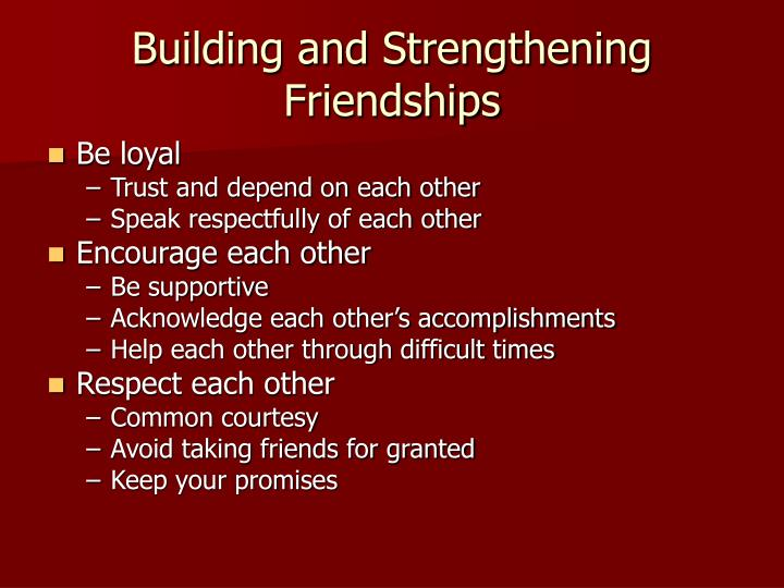 Building and Strengthening Friendships