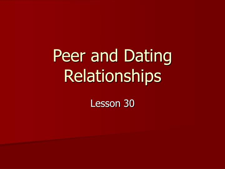 Peer and Dating Relationships
