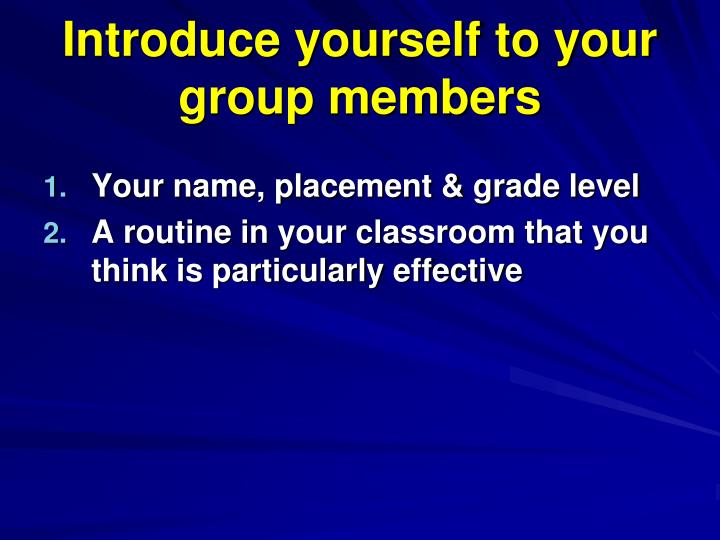 Introduce yourself to your group members