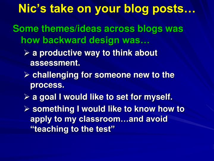 Nic's take on your blog posts…