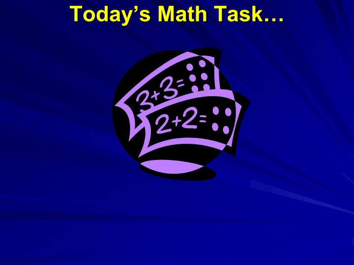 Today's Math Task…