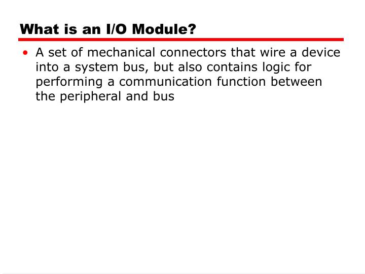 What is an I/O Module?