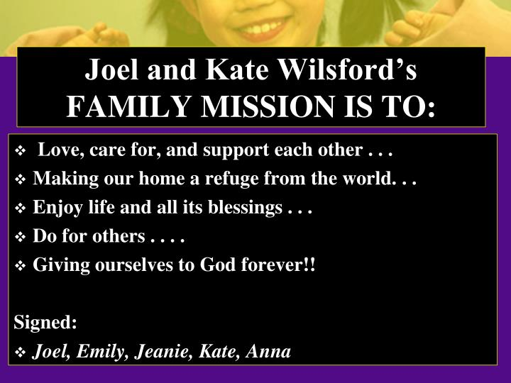 Joel and Kate Wilsford's FAMILY MISSION IS TO: