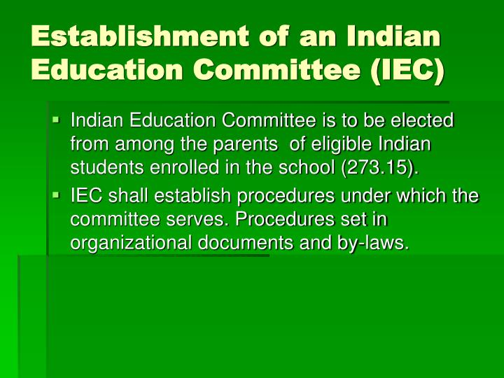 Establishment of an Indian Education Committee (IEC)
