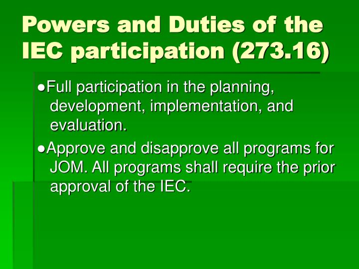 Powers and Duties of the  IEC participation (273.16)