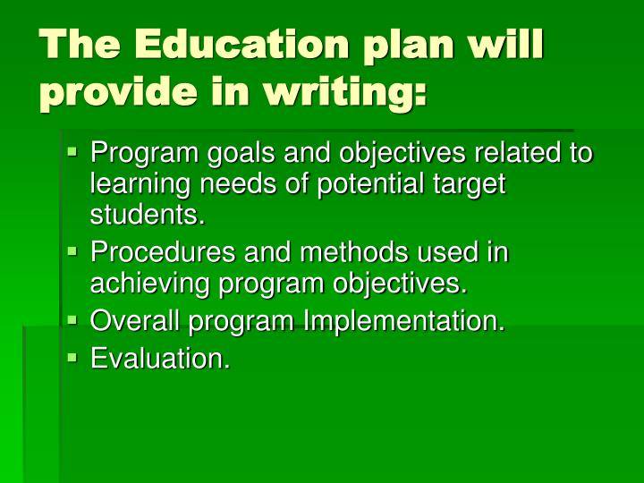 The Education plan will provide in writing: