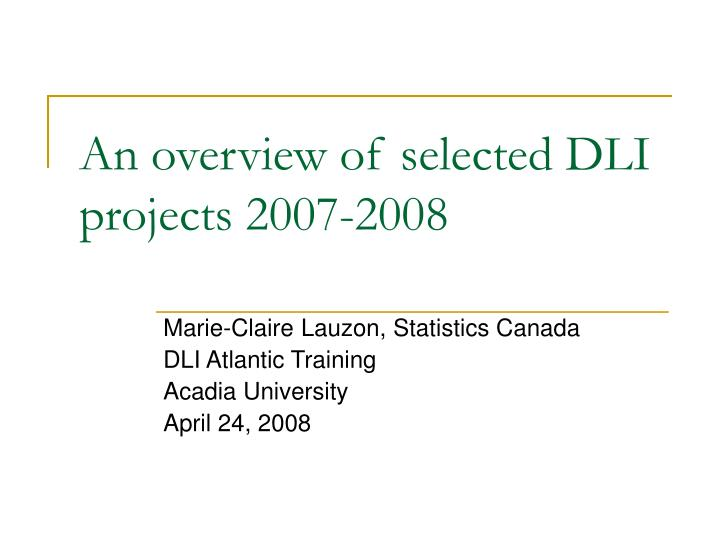 An overview of selected dli projects 2007 2008