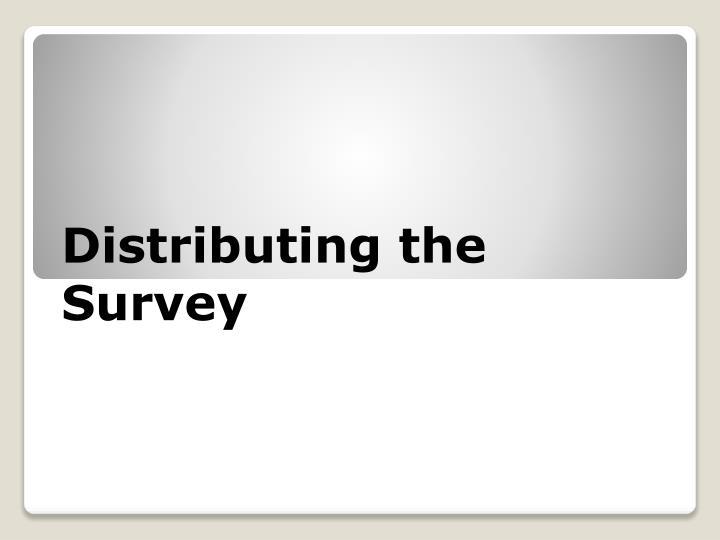 Distributing the Survey