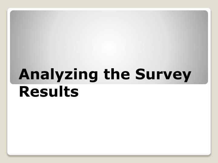 Analyzing the Survey Results