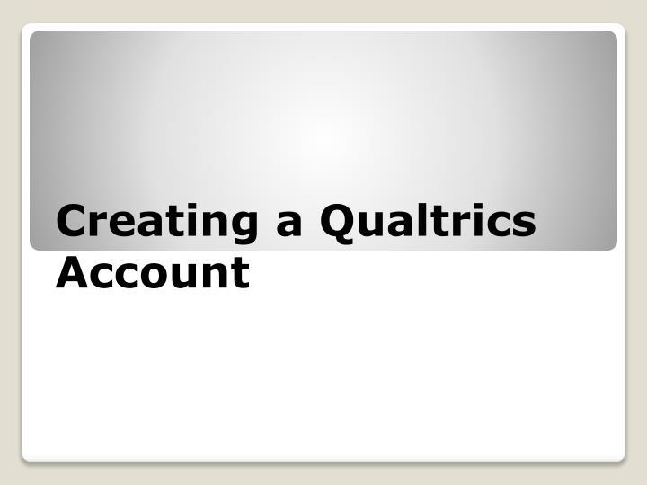Creating a Qualtrics Account