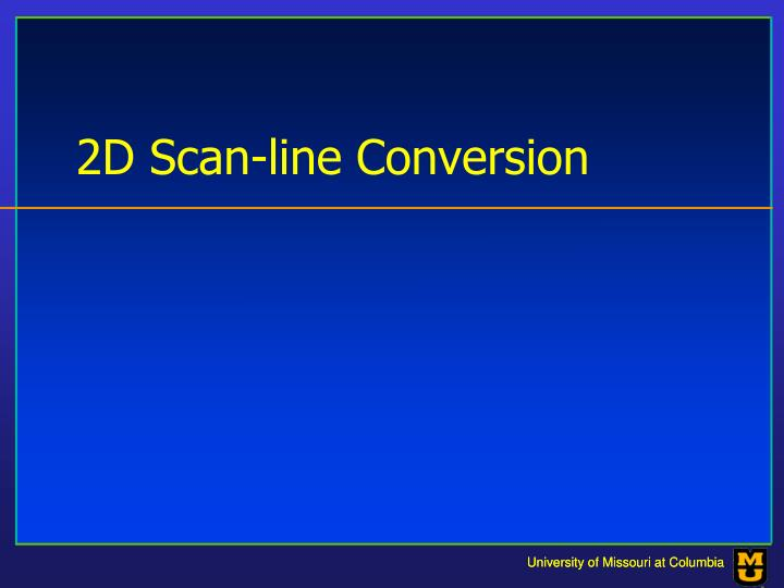 2d scan line conversion