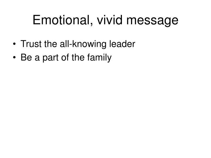 Emotional, vivid message