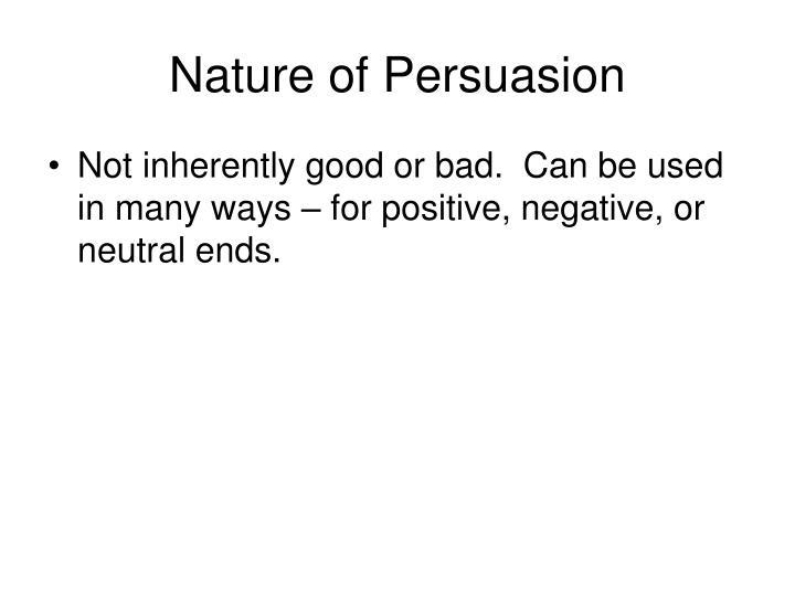 Nature of Persuasion