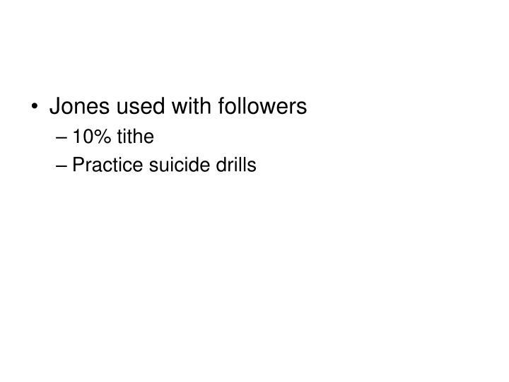Jones used with followers