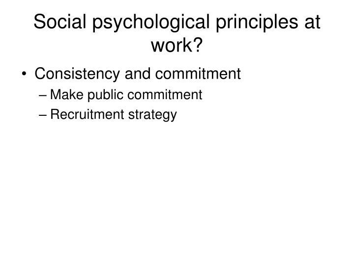 Social psychological principles at work?