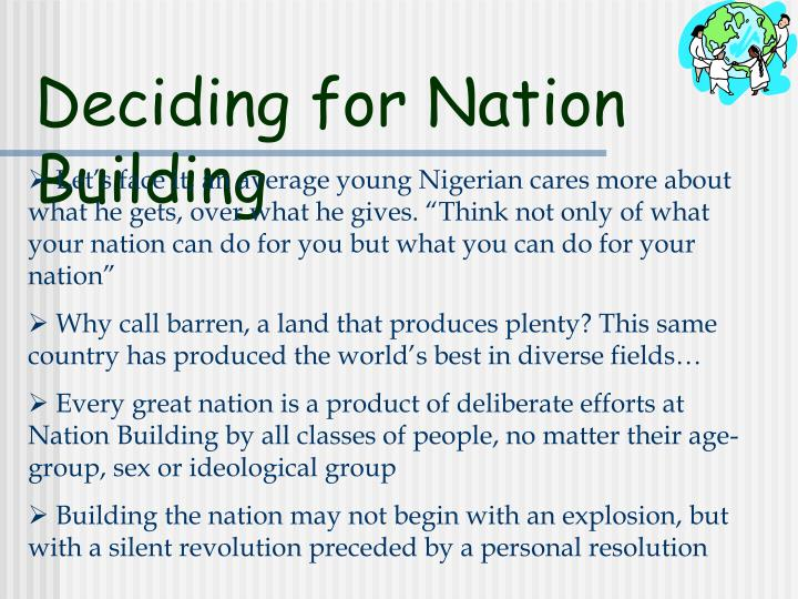 Deciding for Nation Building