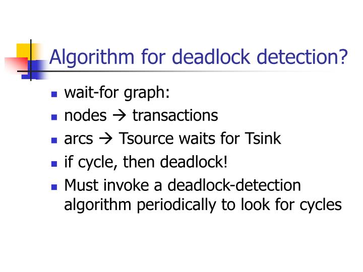 Algorithm for deadlock detection?