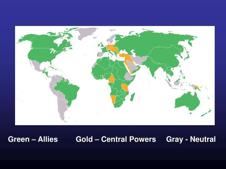Green – AlliesGold – Central PowersGray - Neutral