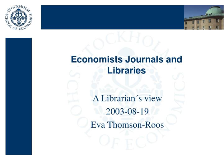 Economists journals and libraries