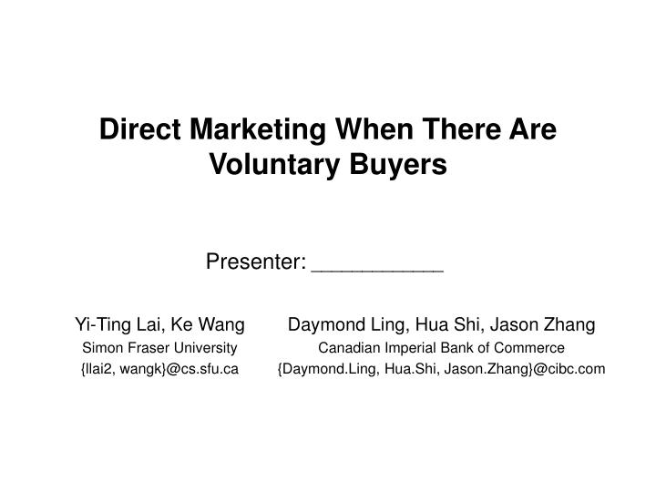 Direct marketing when there are voluntary buyers