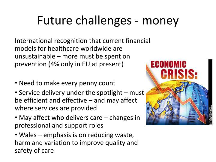 Future challenges - money