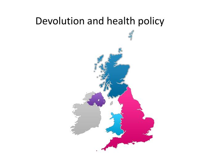 Devolution and health policy