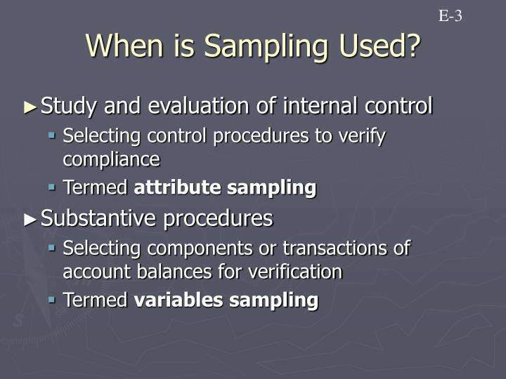When is Sampling Used?