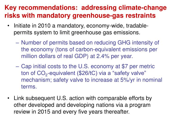 Key recommendations:  addressing climate-change risks with mandatory greenhouse-gas restraints