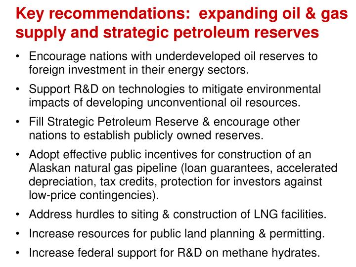 Key recommendations:  expanding oil & gas supply and strategic petroleum reserves