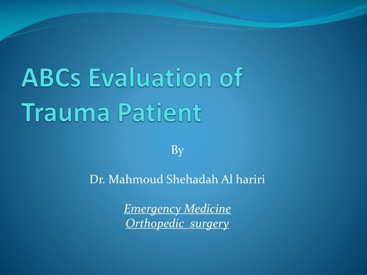 Abcs evaluation of trauma patient