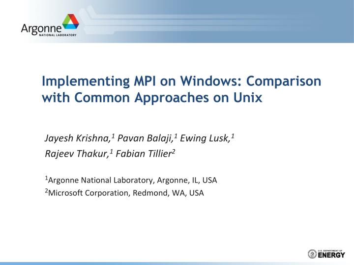 Implementing MPI on Windows: Comparison with Common Approaches on Unix