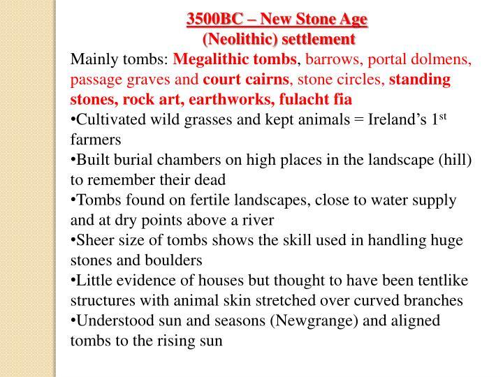 3500BC – New Stone Age