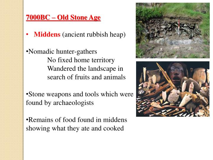 7000BC – Old Stone