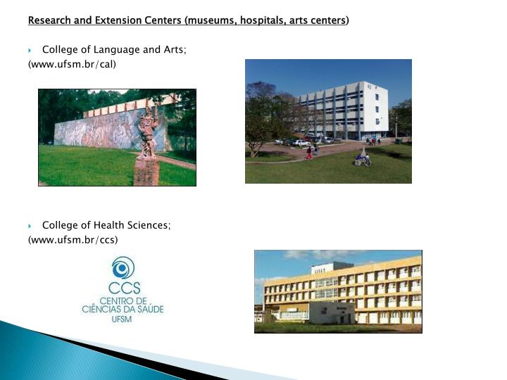 Research and Extension Centers (museums, hospitals, arts centers