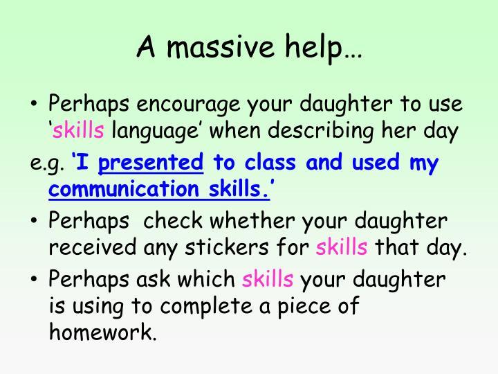 A massive help…