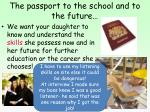 the passport to the school and to the future