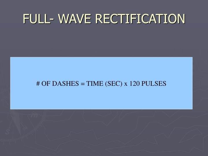 FULL- WAVE RECTIFICATION