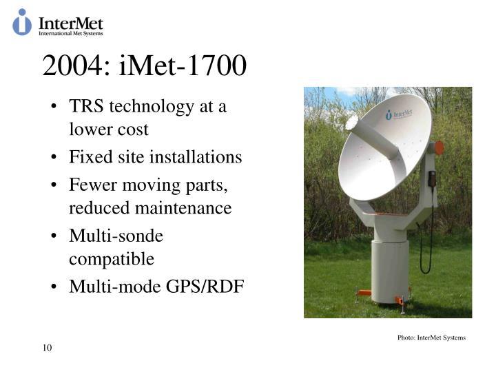 2004: iMet-1700